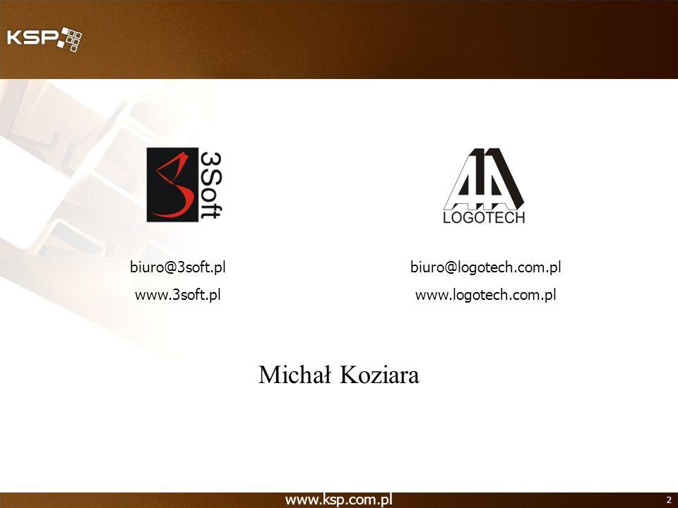 Michał Koziara biuro@3soft.pl www.3soft.pl biuro@logotech.com.pl