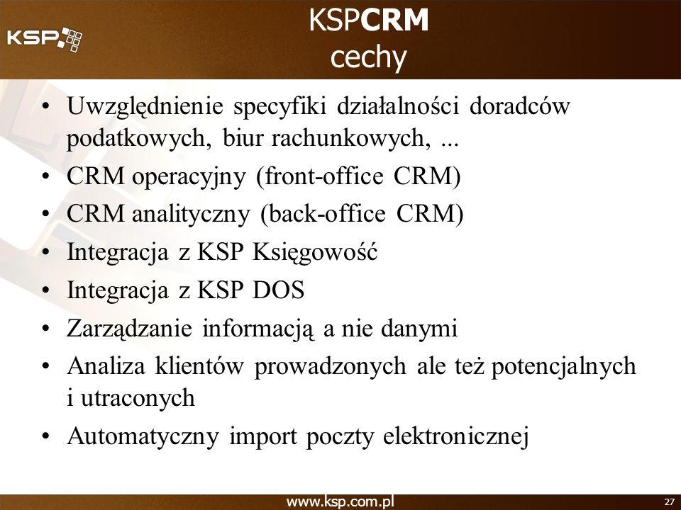 KSPCRM cechy Uwzględnienie specyfiki działalności doradców podatkowych, biur rachunkowych, ... CRM operacyjny (front-office CRM)