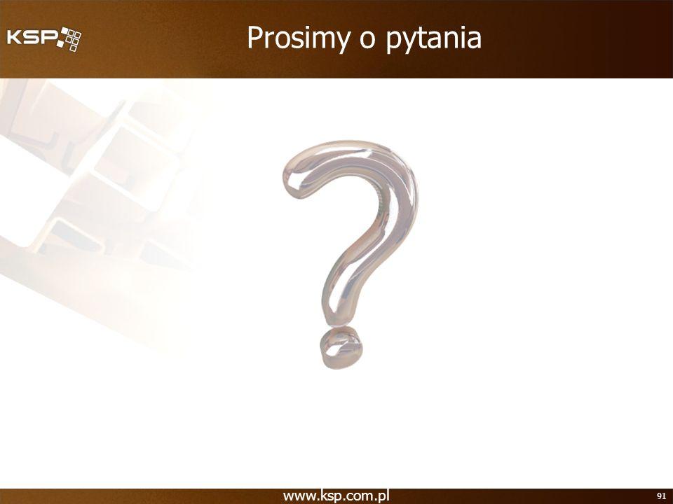 Prosimy o pytania www.ksp.com.pl