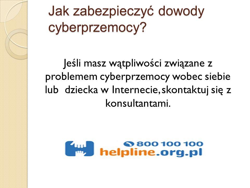 Jeśli masz wątpliwości związane z problemem cyberprzemocy wobec siebie lub dziecka w Internecie, skontaktuj się z konsultantami.