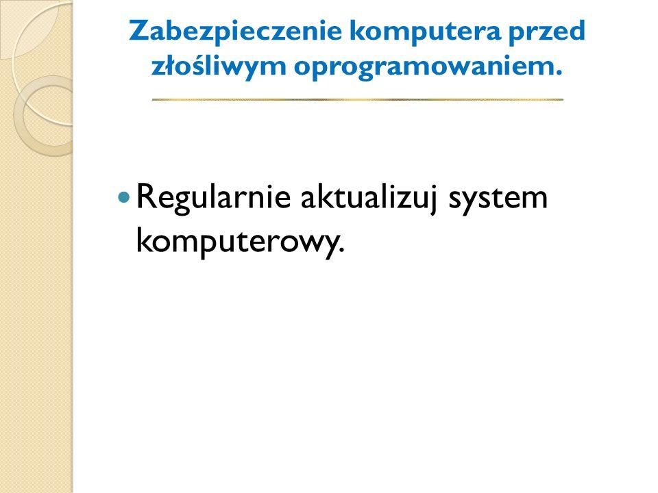 Zabezpieczenie komputera przed złośliwym oprogramowaniem.
