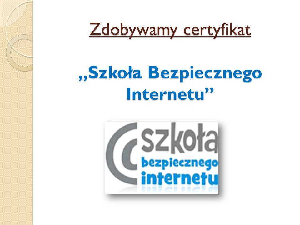 """Zdobywamy certyfikat """"Szkoła Bezpiecznego Internetu"""