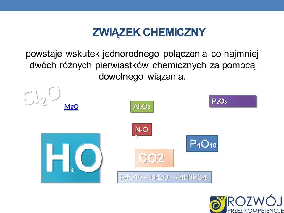 H2O Cl2O CO2 Związek chemiczny P4O10