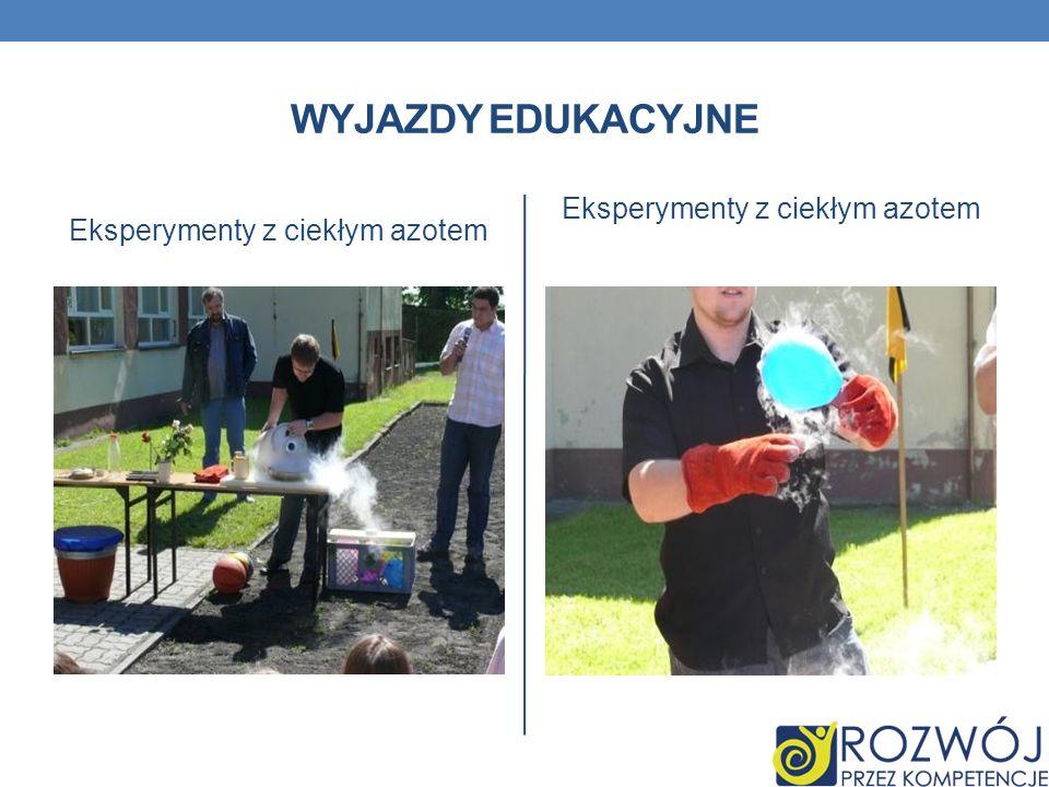 Wyjazdy edukacyjne Eksperymenty z ciekłym azotem