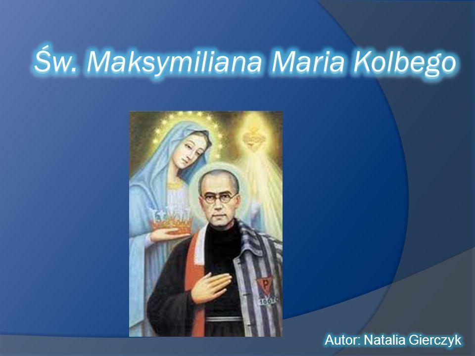 Św. Maksymiliana Maria Kolbego