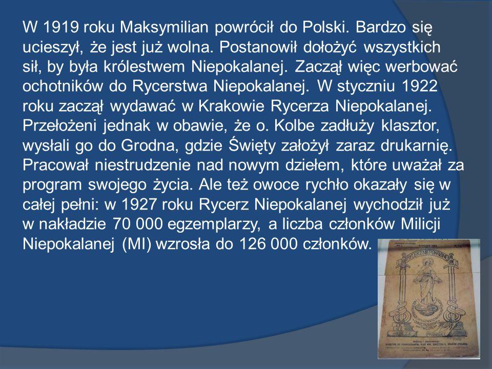 W 1919 roku Maksymilian powrócił do Polski
