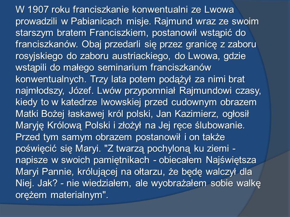 W 1907 roku franciszkanie konwentualni ze Lwowa prowadzili w Pabianicach misje.