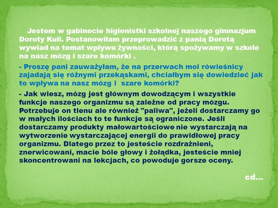 Jestem w gabinecie higienistki szkolnej naszego gimnazjum Doroty Kuli