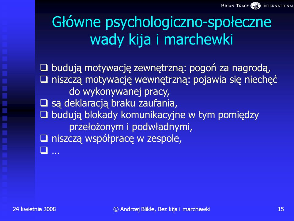 Główne psychologiczno-społeczne wady kija i marchewki