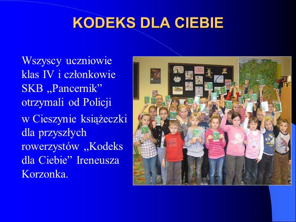 """KODEKS DLA CIEBIE Wszyscy uczniowie klas IV i członkowie SKB """"Pancernik otrzymali od Policji."""