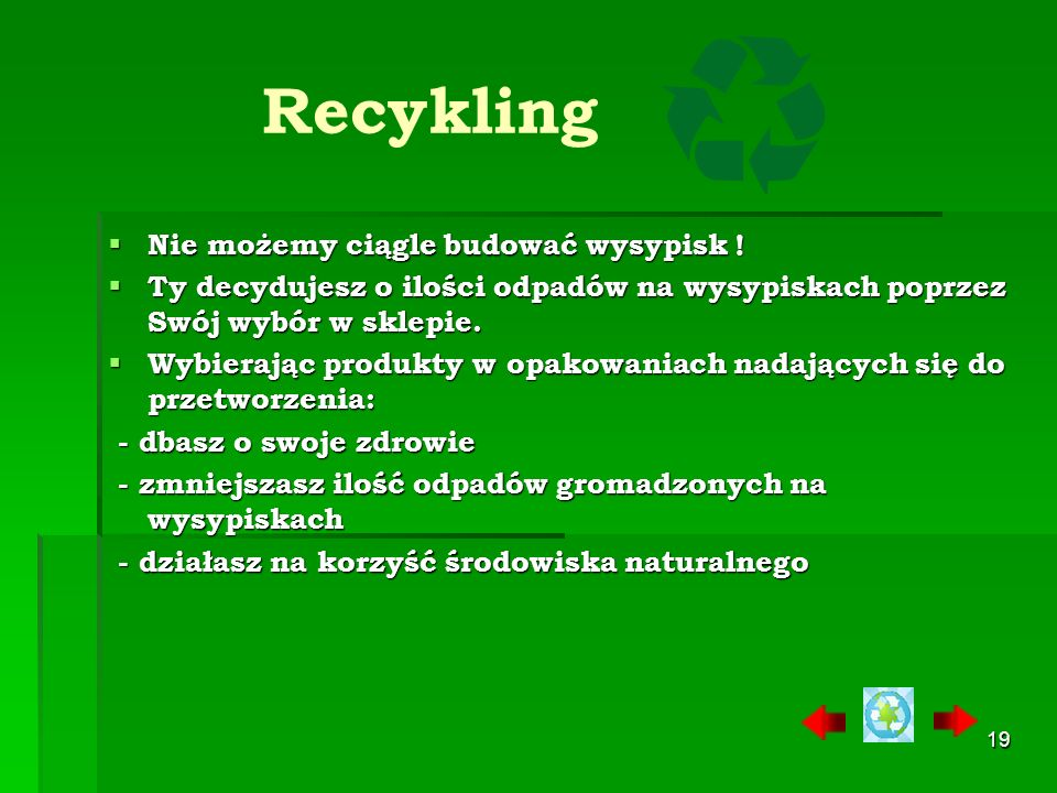Recykling Nie możemy ciągle budować wysypisk !