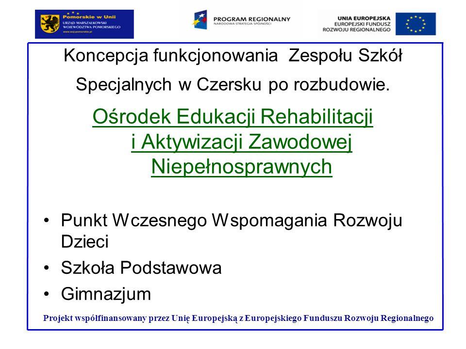 Koncepcja funkcjonowania Zespołu Szkół Specjalnych w Czersku po rozbudowie.