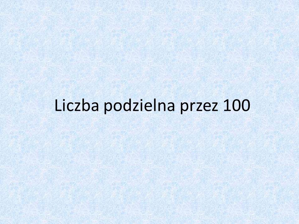 Liczba podzielna przez 100
