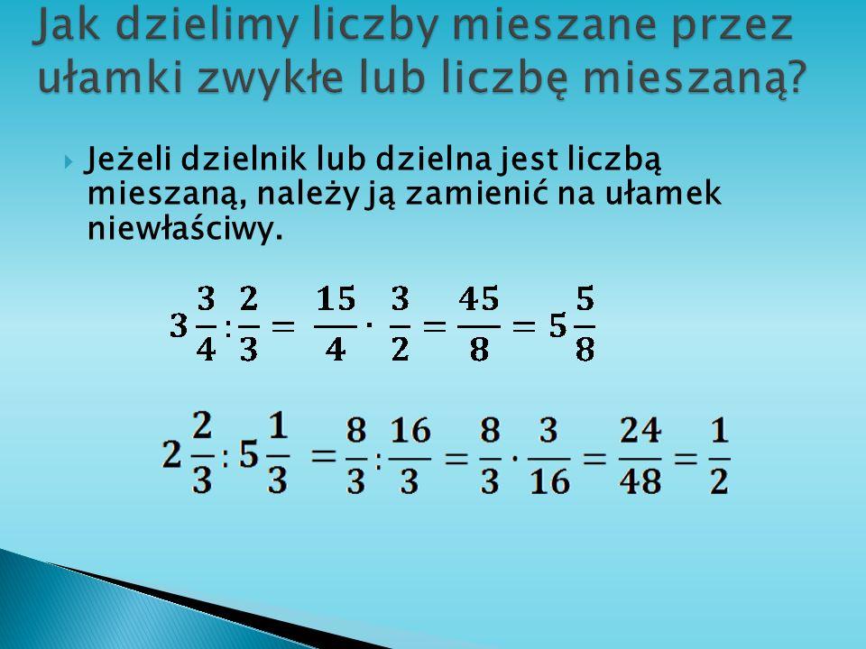 Jak dzielimy liczby mieszane przez ułamki zwykłe lub liczbę mieszaną