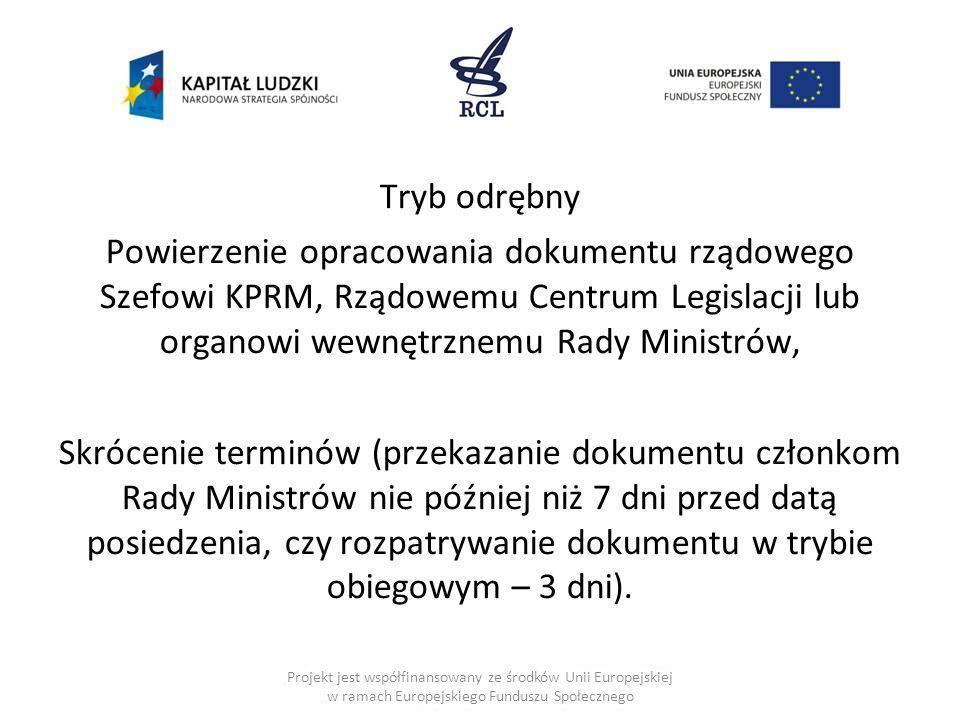 Tryb odrębny Powierzenie opracowania dokumentu rządowego Szefowi KPRM, Rządowemu Centrum Legislacji lub organowi wewnętrznemu Rady Ministrów,