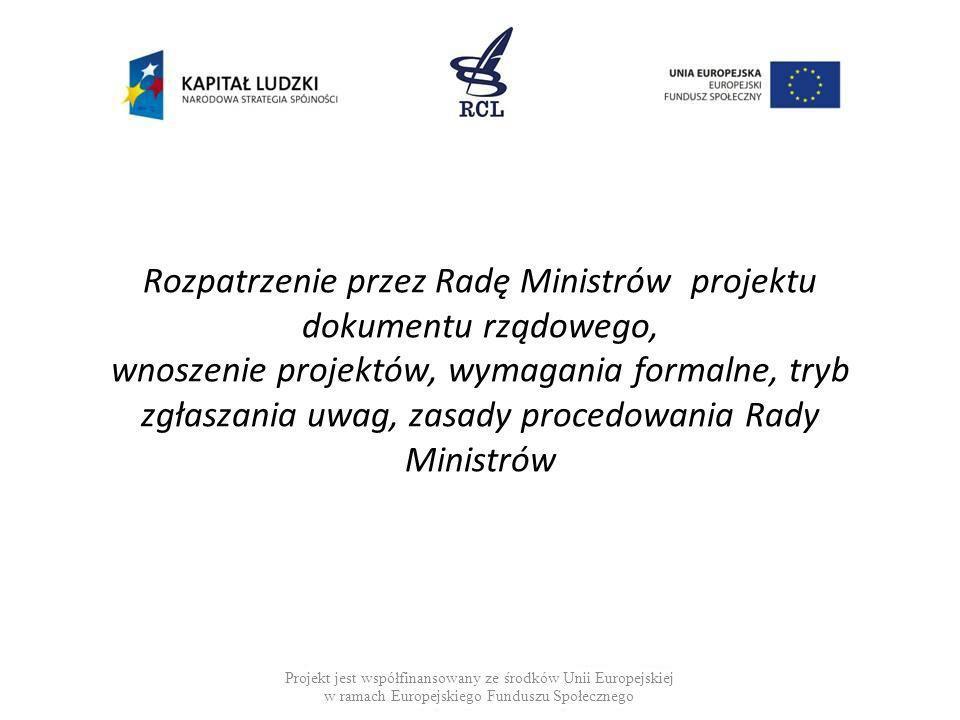 Rozpatrzenie przez Radę Ministrów projektu dokumentu rządowego, wnoszenie projektów, wymagania formalne, tryb zgłaszania uwag, zasady procedowania Rady Ministrów