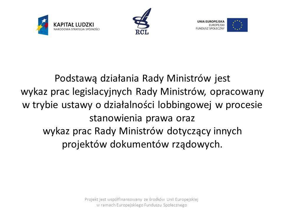 Podstawą działania Rady Ministrów jest