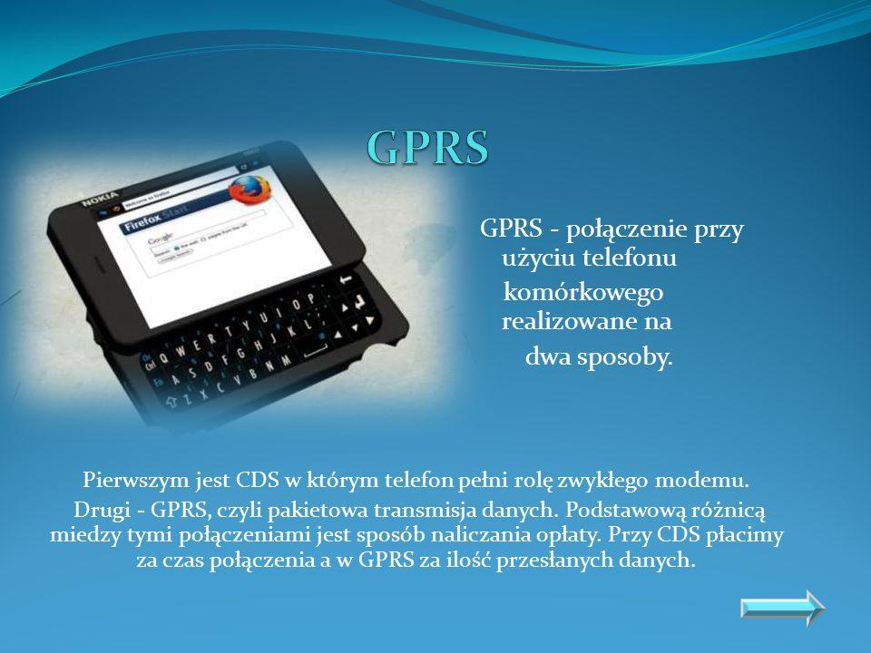 GPRS komórkowego realizowane na dwa sposoby.