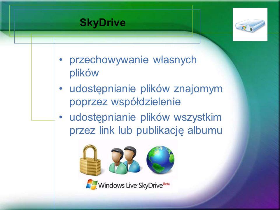 SkyDrive przechowywanie własnych plików. udostępnianie plików znajomym poprzez współdzielenie.