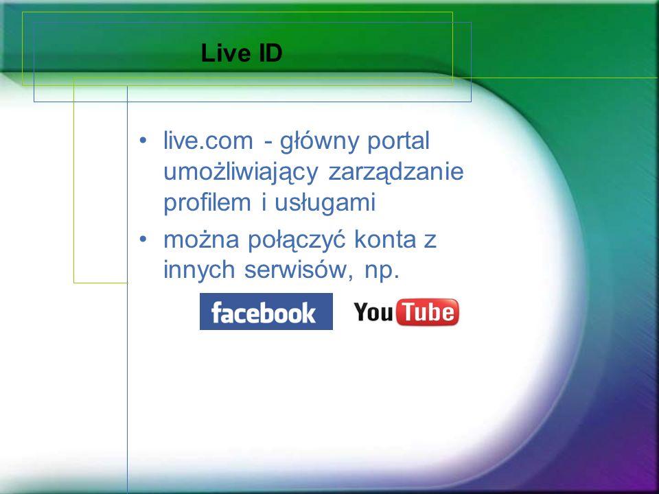 Live ID live.com - główny portal umożliwiający zarządzanie profilem i usługami.