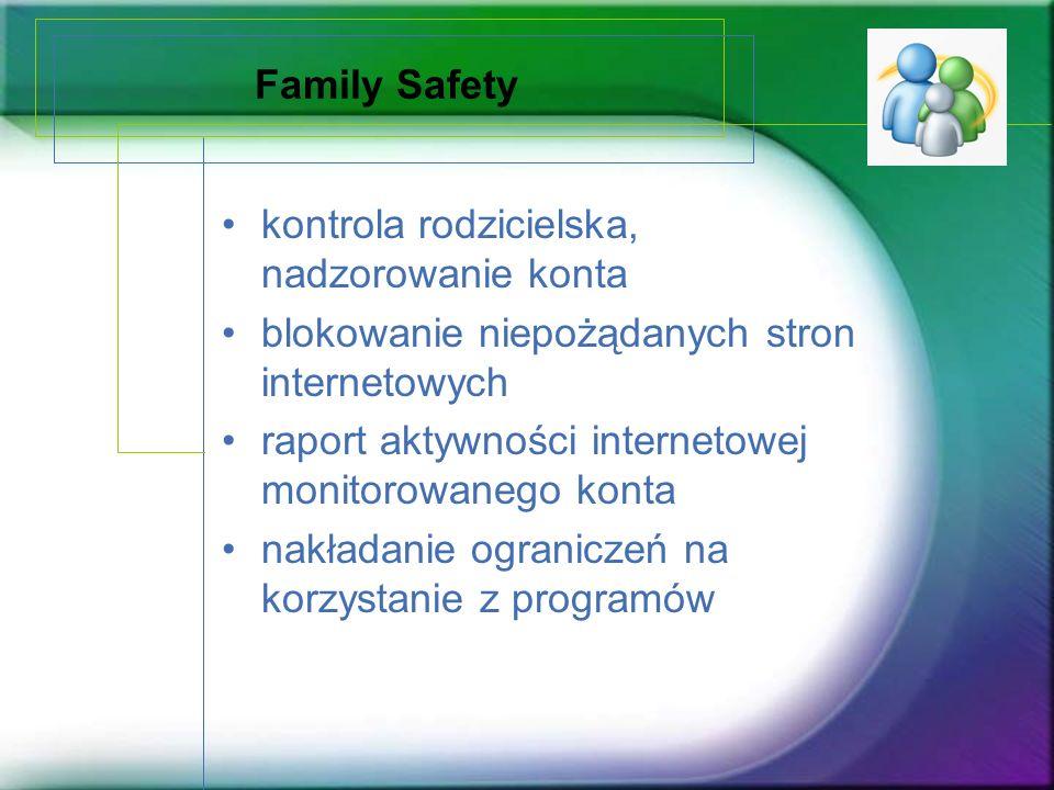Family Safety kontrola rodzicielska, nadzorowanie konta. blokowanie niepożądanych stron internetowych.