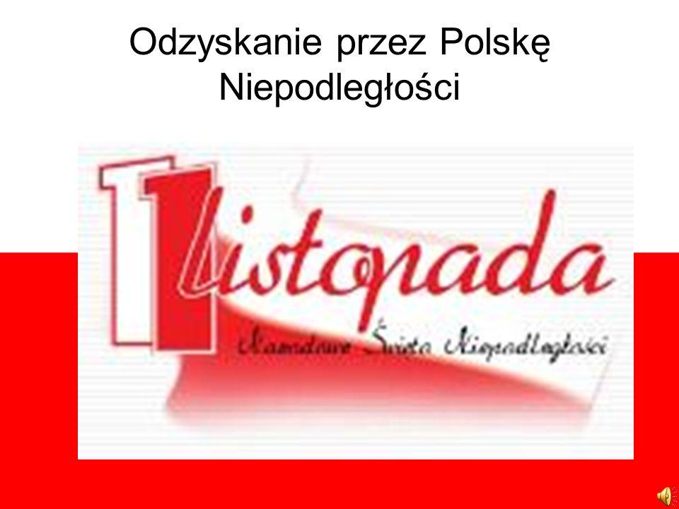 Odzyskanie przez Polskę Niepodległości