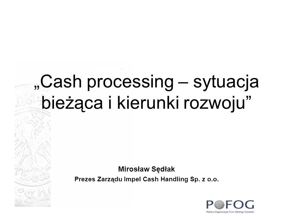 """""""Cash processing – sytuacja bieżąca i kierunki rozwoju"""