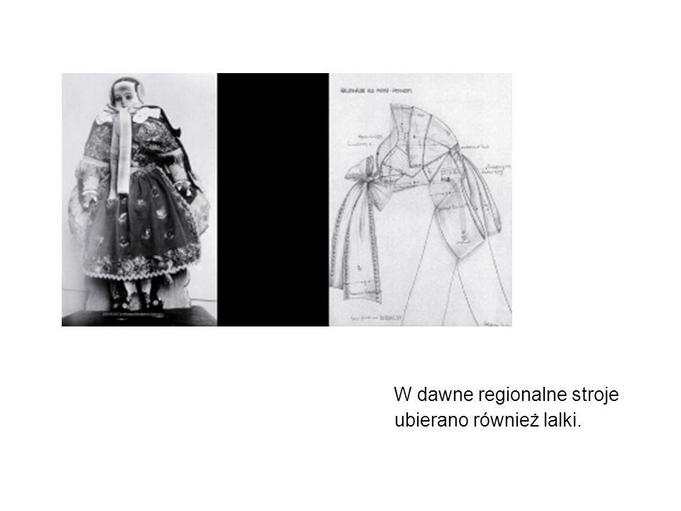W dawne regionalne stroje ubierano również lalki.