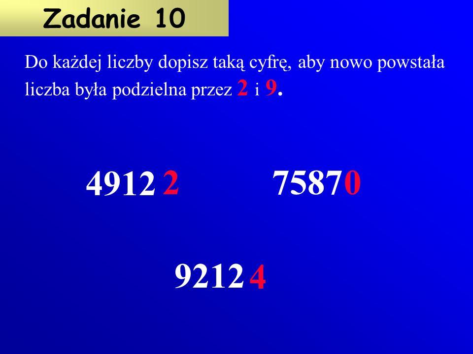 Do każdej liczby dopisz taką cyfrę, aby nowo powstała liczba była podzielna przez 2 i 9.