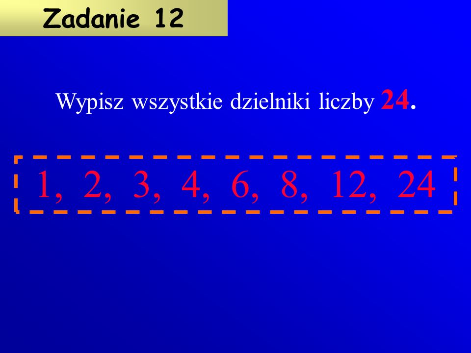Wypisz wszystkie dzielniki liczby 24.