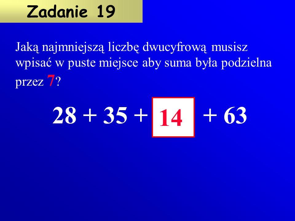 Jaką najmniejszą liczbę dwucyfrową musisz wpisać w puste miejsce aby suma była podzielna przez 7