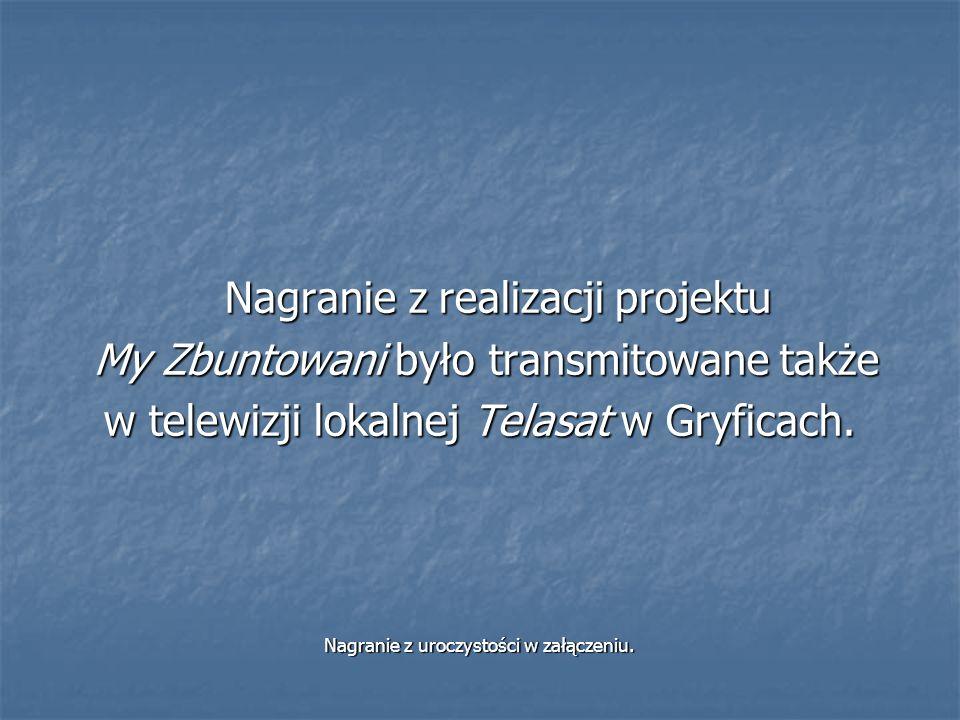 Nagranie z realizacji projektu My Zbuntowani było transmitowane także