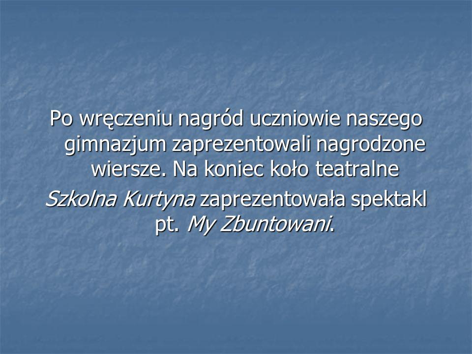 Szkolna Kurtyna zaprezentowała spektakl pt. My Zbuntowani.