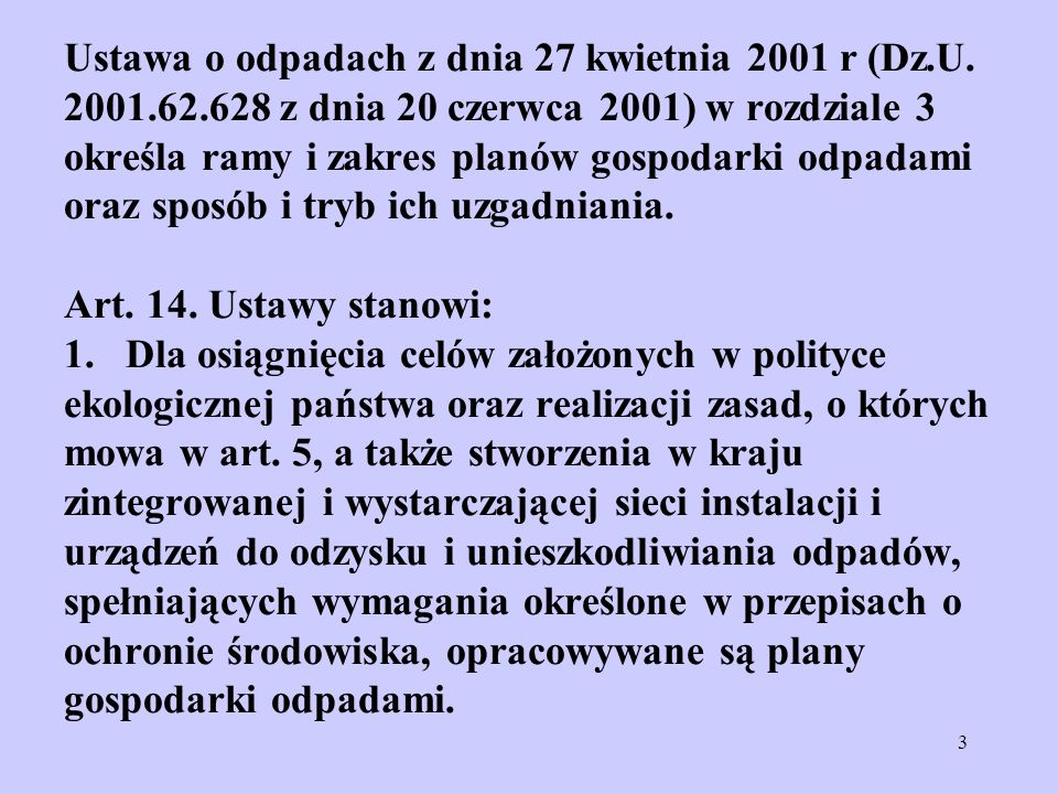 Ustawa o odpadach z dnia 27 kwietnia 2001 r (Dz. U. 2001. 62
