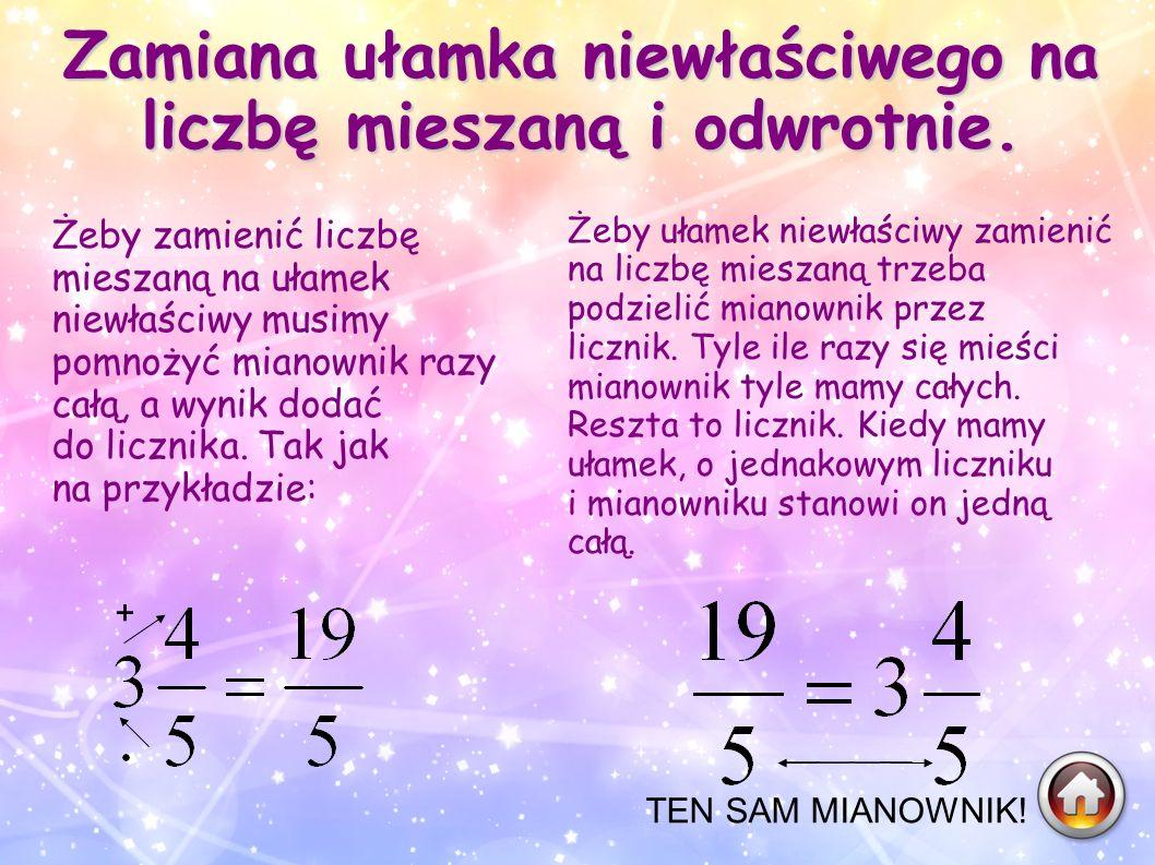 Zamiana ułamka niewłaściwego na liczbę mieszaną i odwrotnie.