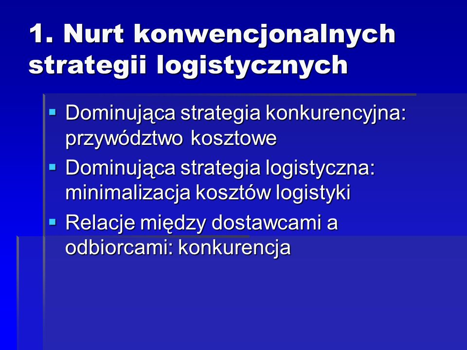 1. Nurt konwencjonalnych strategii logistycznych