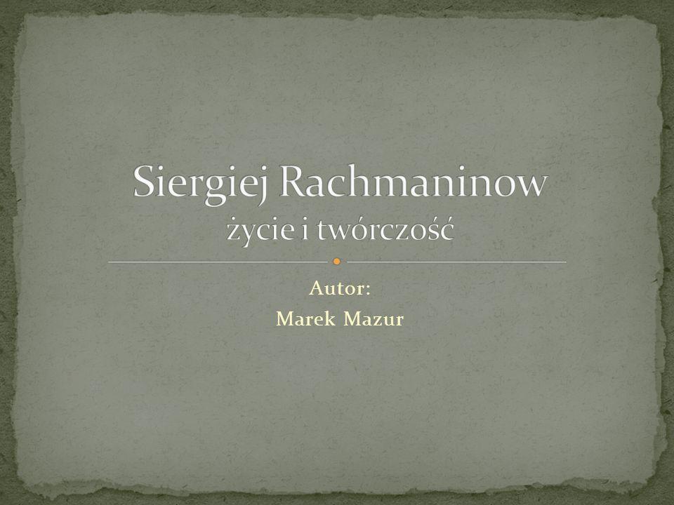 Siergiej Rachmaninow życie i twórczość