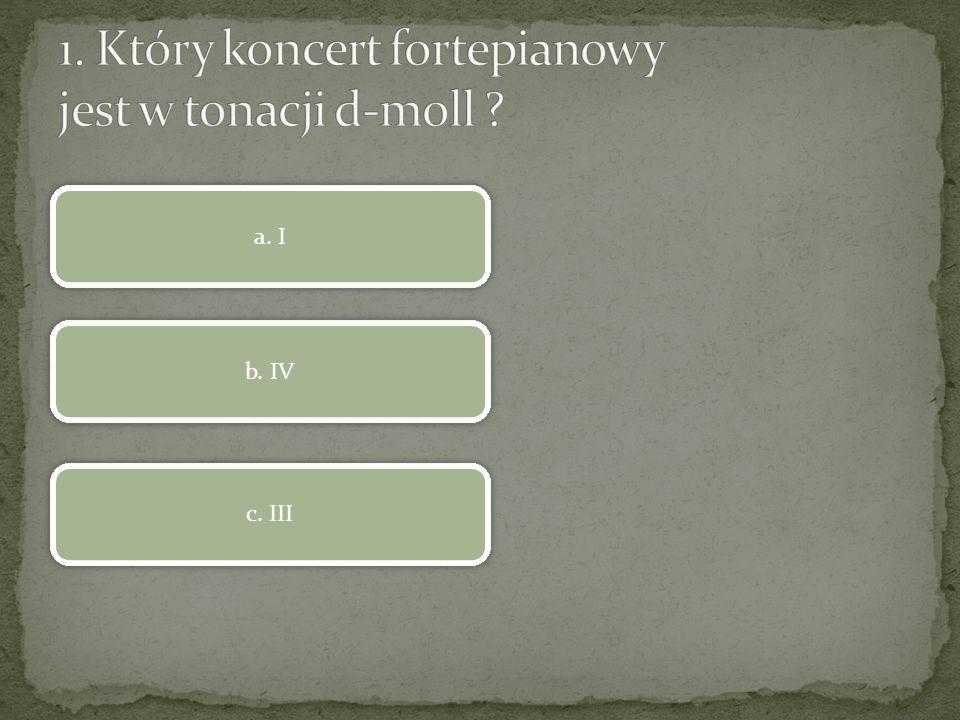 1. Który koncert fortepianowy jest w tonacji d-moll