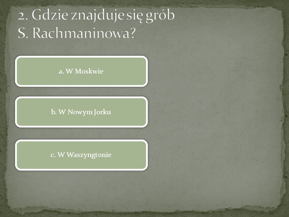 2. Gdzie znajduje się grób S. Rachmaninowa