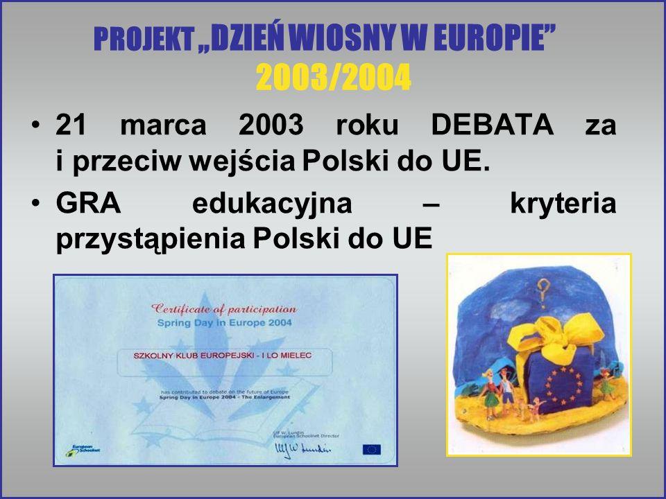"""2003/2004 PROJEKT """"DZIEŃ WIOSNY W EUROPIE"""