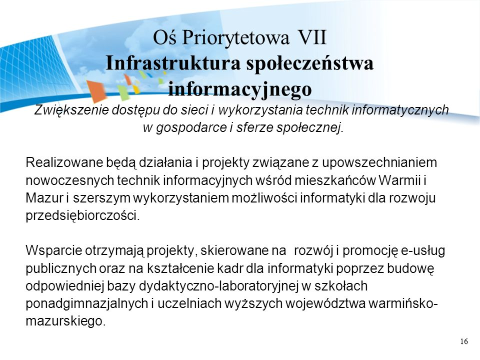 Oś Priorytetowa VII Infrastruktura społeczeństwa informacyjnego