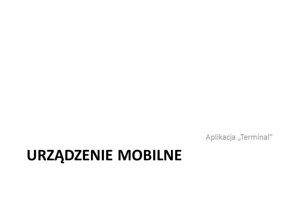 """Aplikacja """"Terminal Urządzenie mobilne"""