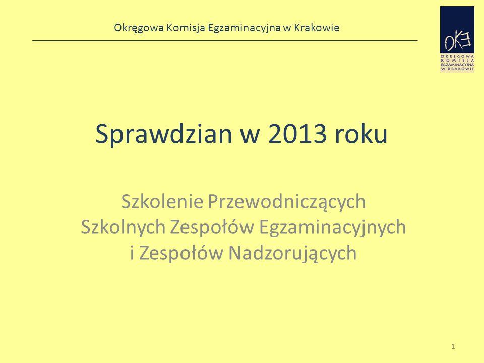 Sprawdzian w 2013 rokuSzkolenie Przewodniczących Szkolnych Zespołów Egzaminacyjnych i Zespołów Nadzorujących.