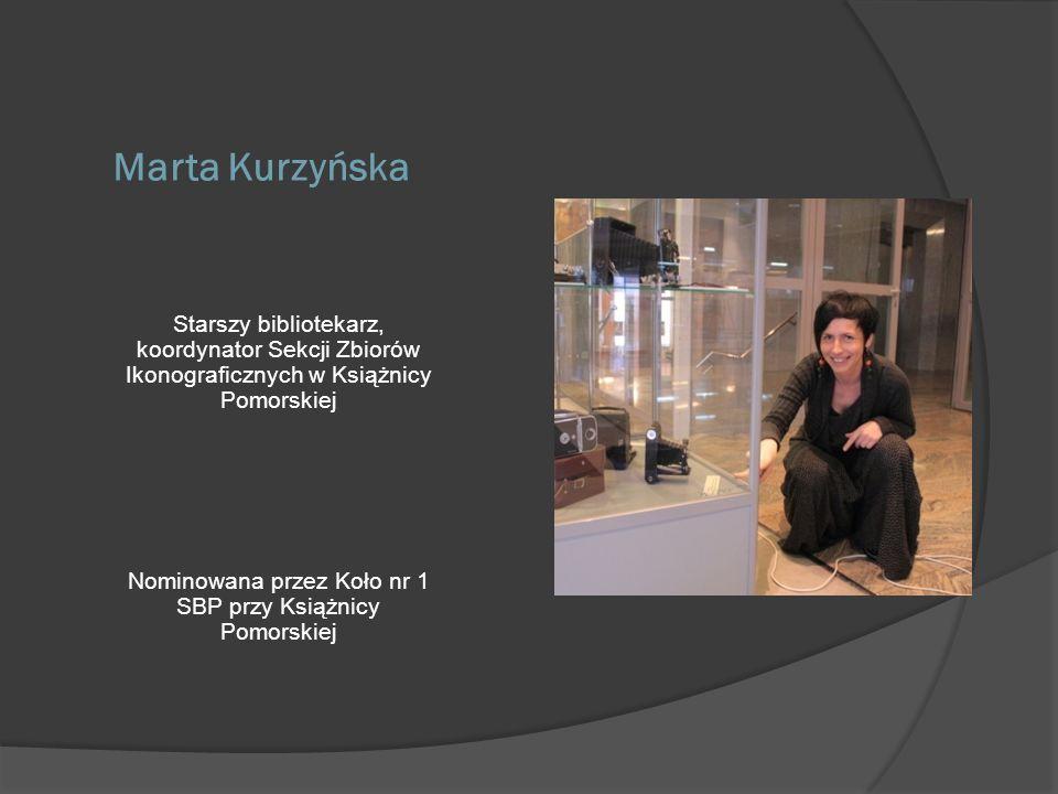 Marta Kurzyńska Starszy bibliotekarz,