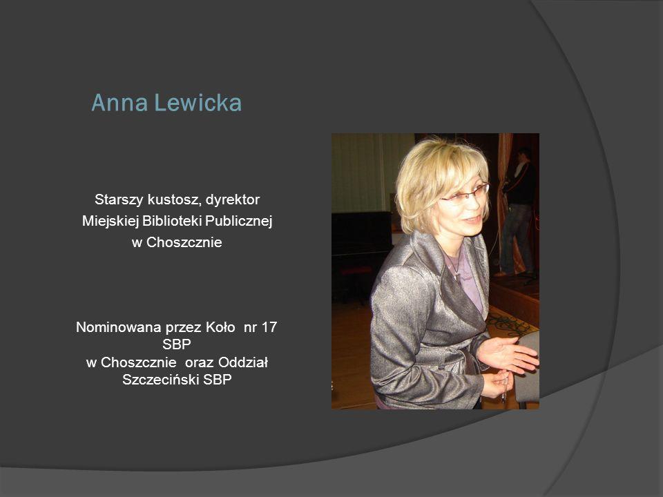 Anna Lewicka Starszy kustosz, dyrektor Miejskiej Biblioteki Publicznej