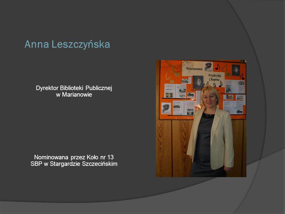 Anna Leszczyńska Dyrektor Biblioteki Publicznej w Marianowie