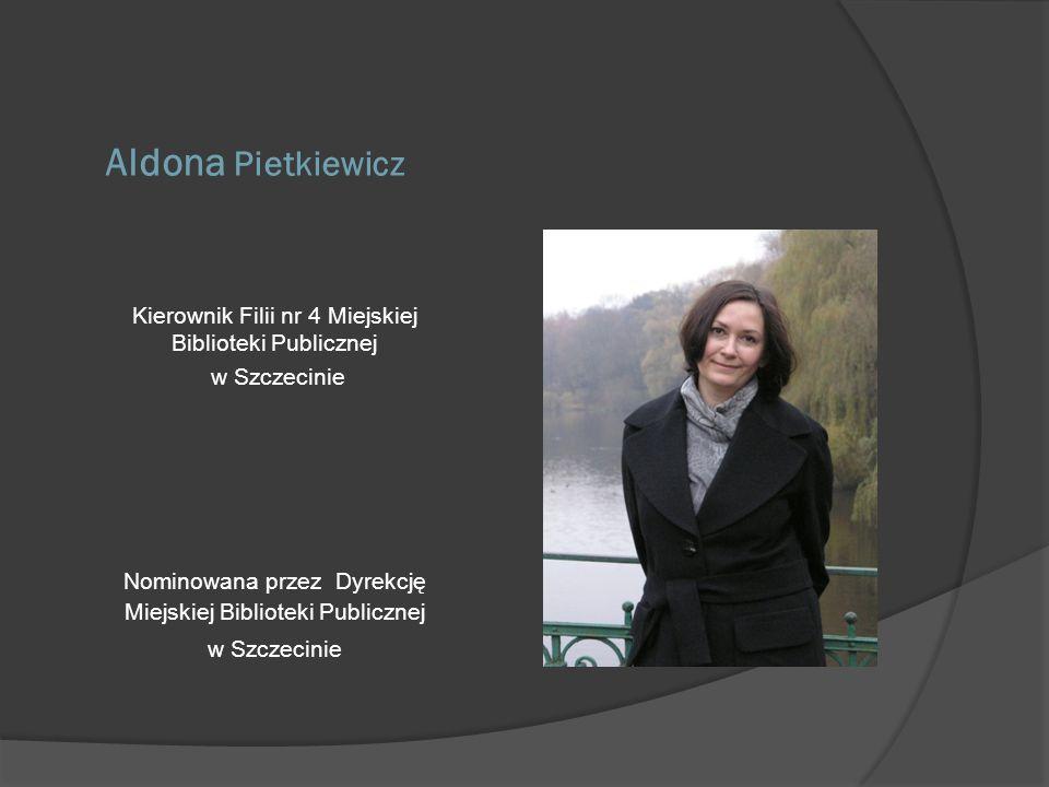Aldona Pietkiewicz Kierownik Filii nr 4 Miejskiej Biblioteki Publicznej.