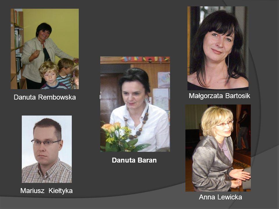 Danuta Rembowska Małgorzata Bartosik Danuta Baran Mariusz Kiełtyka