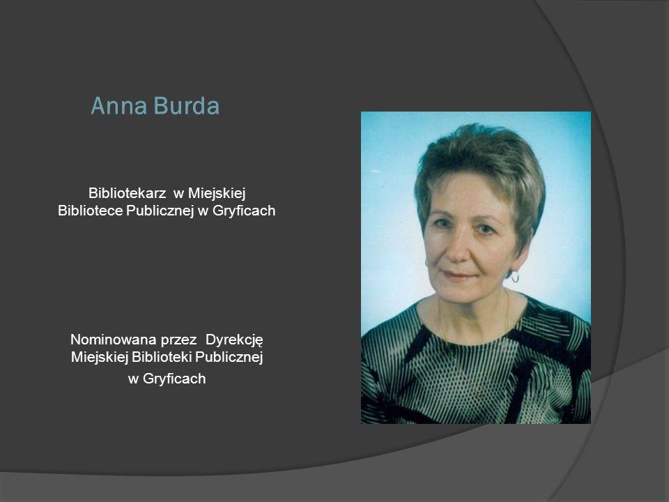 Anna Burda Bibliotekarz w Miejskiej Bibliotece Publicznej w Gryficach