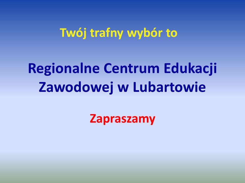 Regionalne Centrum Edukacji Zawodowej w Lubartowie